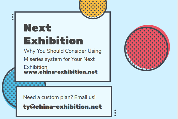 Why You Should Consider Using M series system for Your Next Exhibition